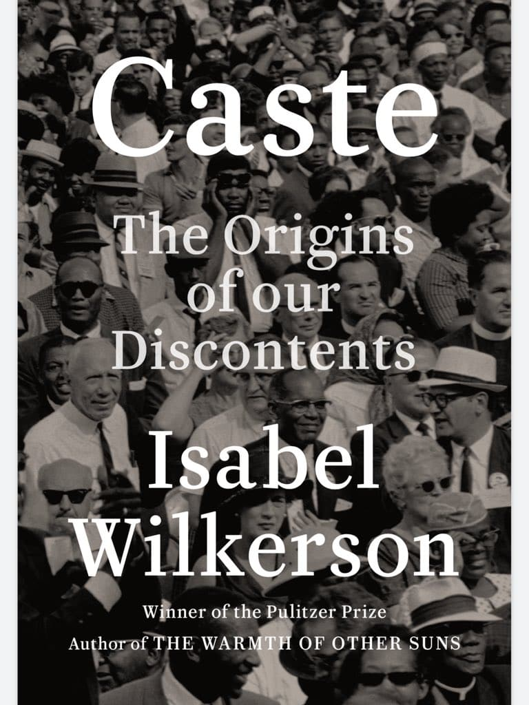 Reading About Race: Caste: The Origins of our Discontents by Isabel  Wilkerson | Third Presbyterian Church
